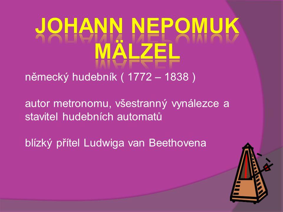 Johann Nepomuk Mälzel německý hudebník ( 1772 – 1838 )
