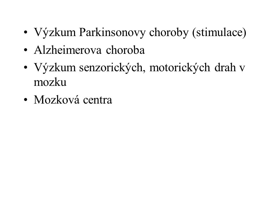 Výzkum Parkinsonovy choroby (stimulace)