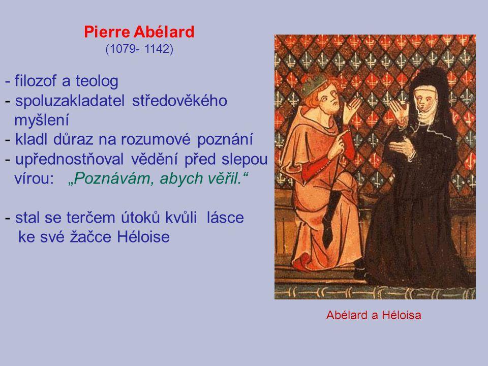 spoluzakladatel středověkého myšlení kladl důraz na rozumové poznání