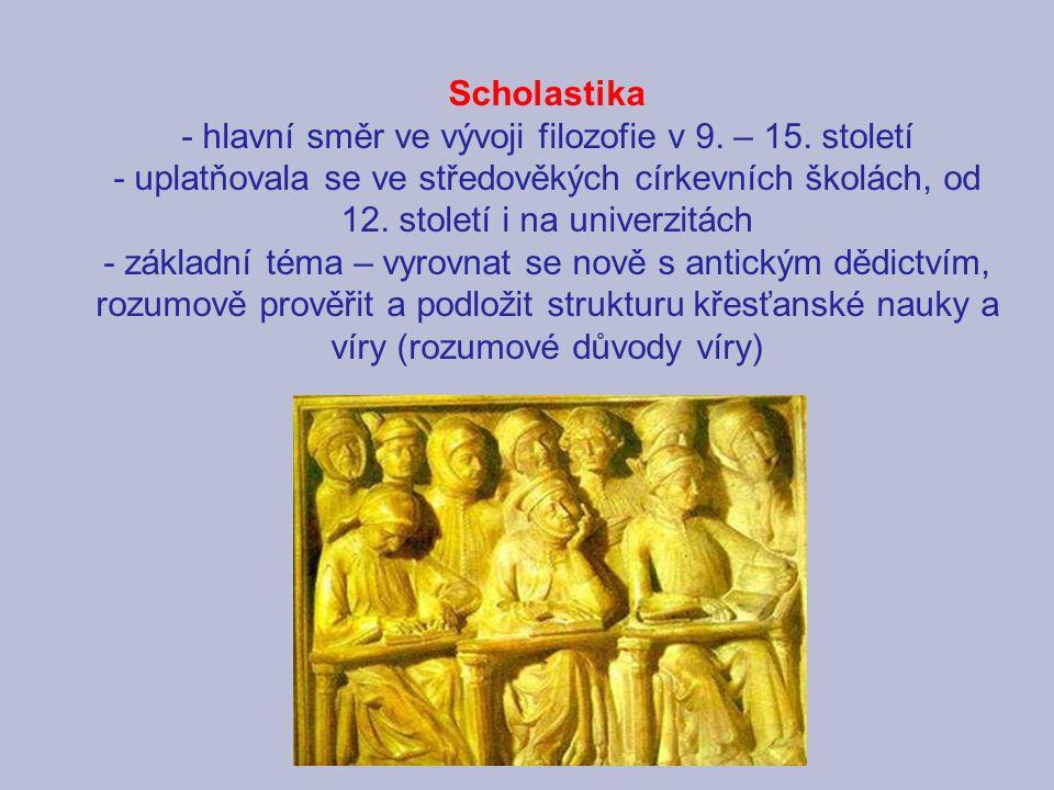 - hlavní směr ve vývoji filozofie v 9. – 15. století