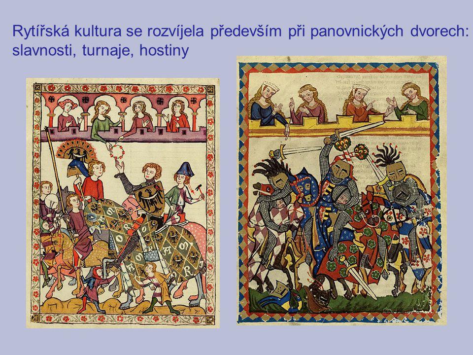 Rytířská kultura se rozvíjela především při panovnických dvorech:
