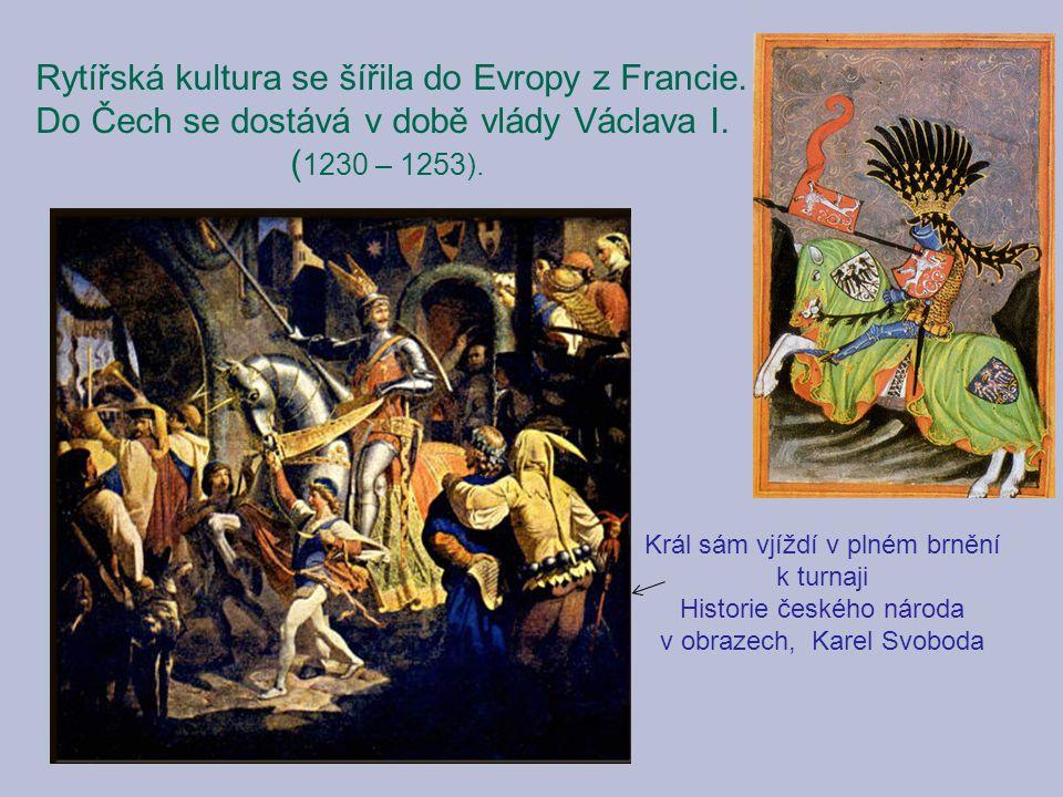 Rytířská kultura se šířila do Evropy z Francie.