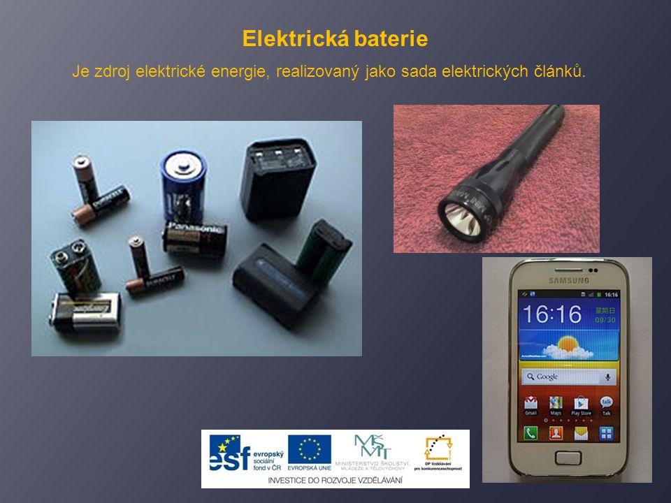 Elektrická baterie Je zdroj elektrické energie, realizovaný jako sada elektrických článků.