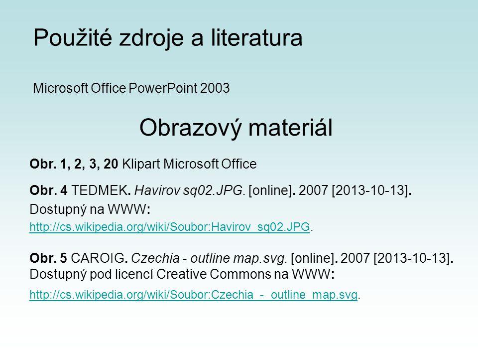 Použité zdroje a literatura Microsoft Office PowerPoint 2003