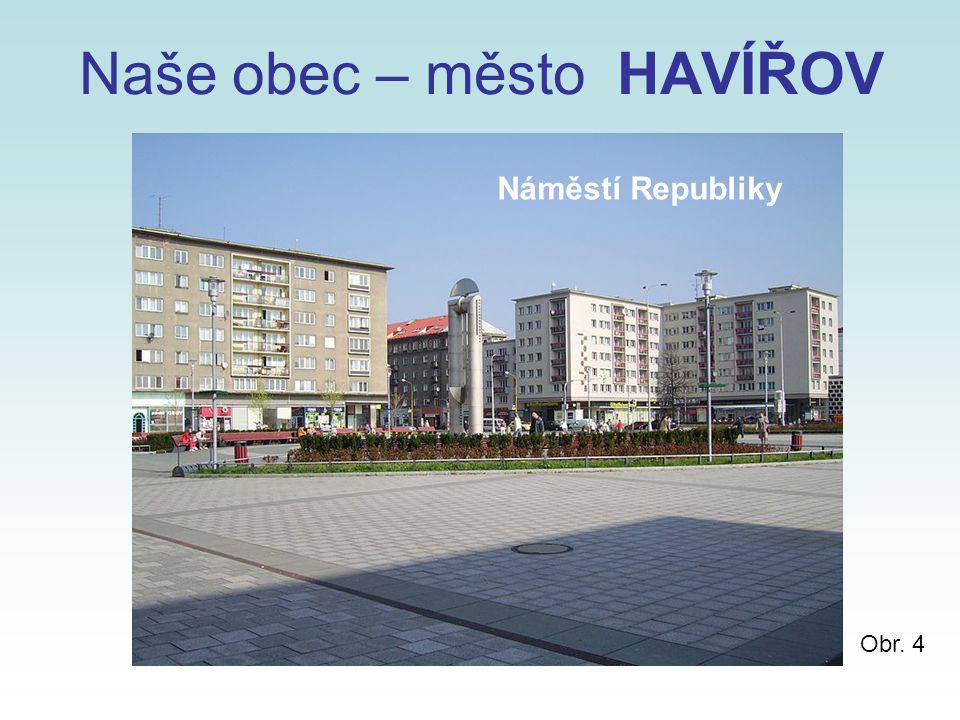Naše obec – město HAVÍŘOV