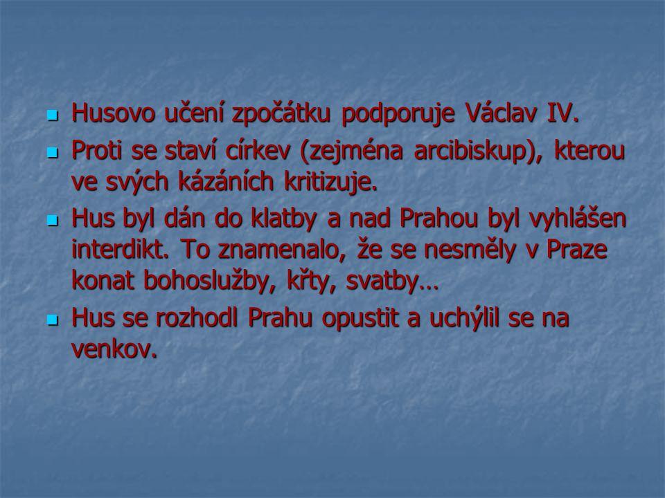 Husovo učení zpočátku podporuje Václav IV.