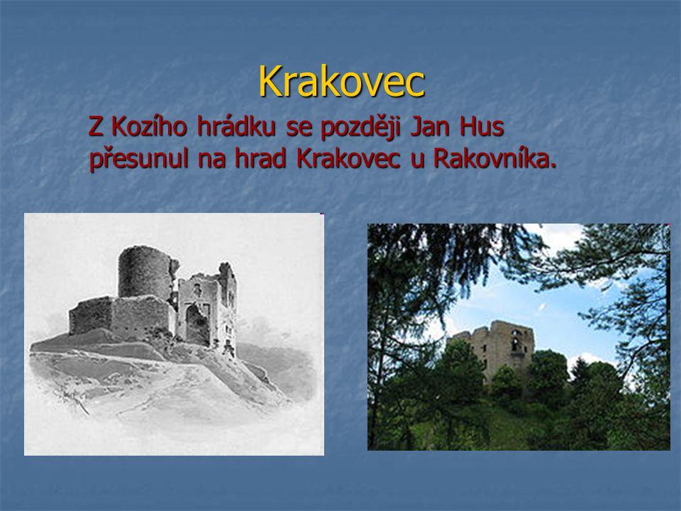 Krakovec Z Kozího hrádku se později Jan Hus přesunul na hrad Krakovec u Rakovníka.