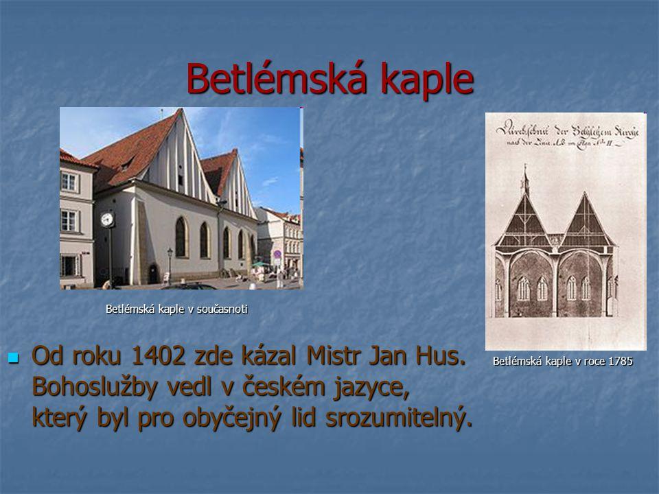 Betlémská kaple Betlémská kaple v současnoti.