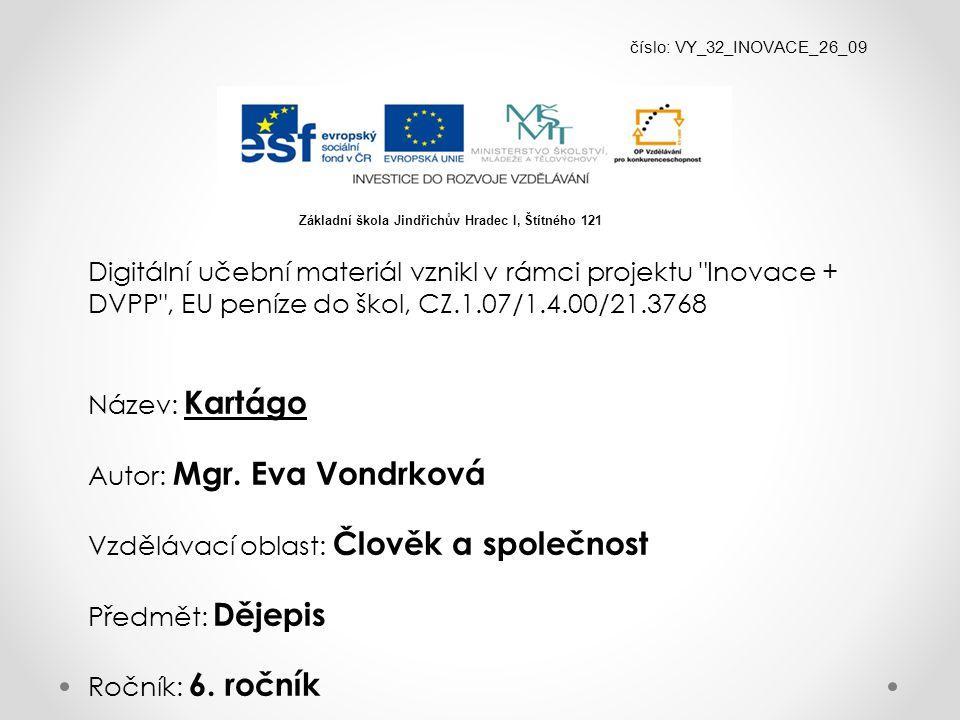 Autor: Mgr. Eva Vondrková Vzdělávací oblast: Člověk a společnost