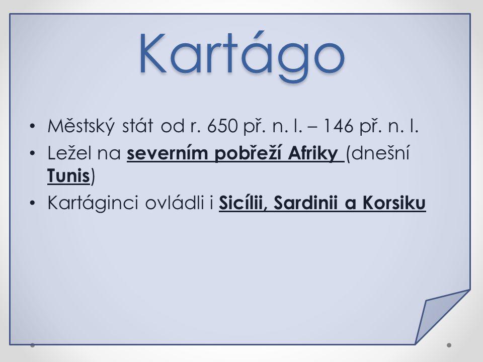 Kartágo Městský stát od r. 650 př. n. l. – 146 př. n. l.