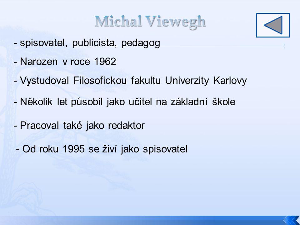 Michal Viewegh - spisovatel, publicista, pedagog - Narozen v roce 1962