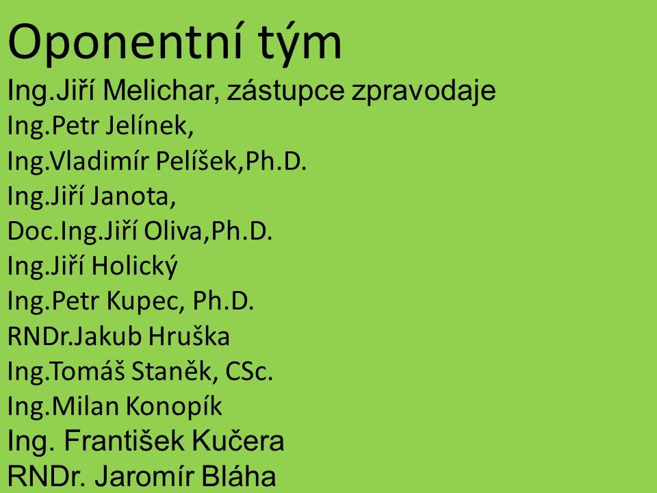 Oponentní tým Ing.Jiří Melichar, zástupce zpravodaje Ing.Petr Jelínek,