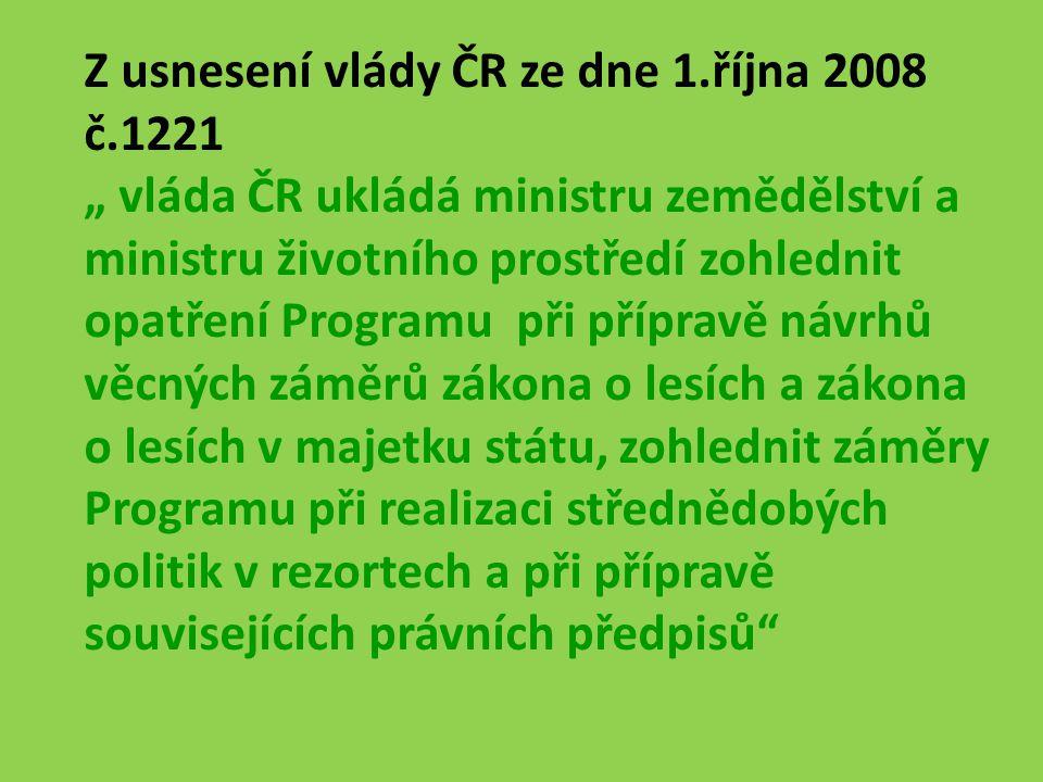 Z usnesení vlády ČR ze dne 1.října 2008 č.1221