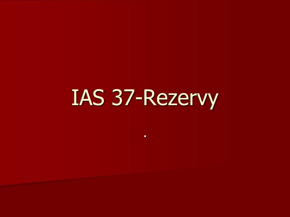 IAS 37-Rezervy .