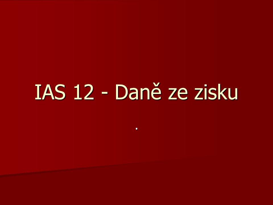 IAS 12 - Daně ze zisku .