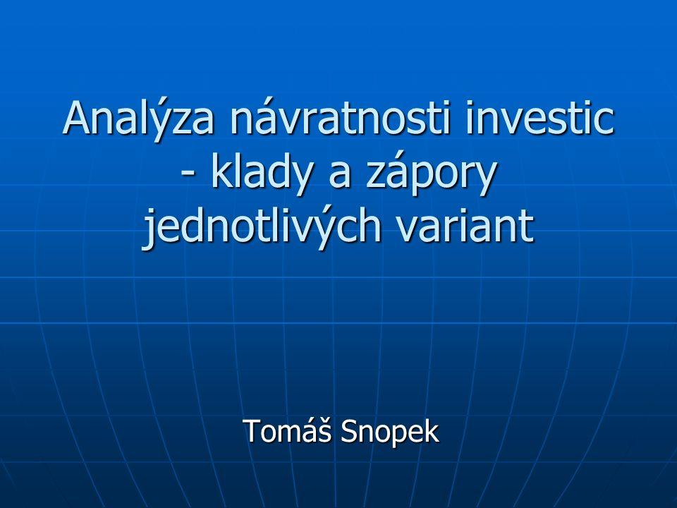 Analýza návratnosti investic - klady a zápory jednotlivých variant