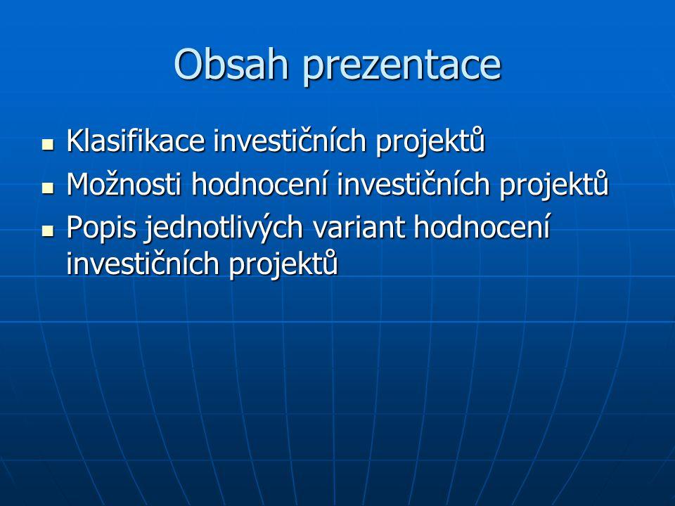 Obsah prezentace Klasifikace investičních projektů