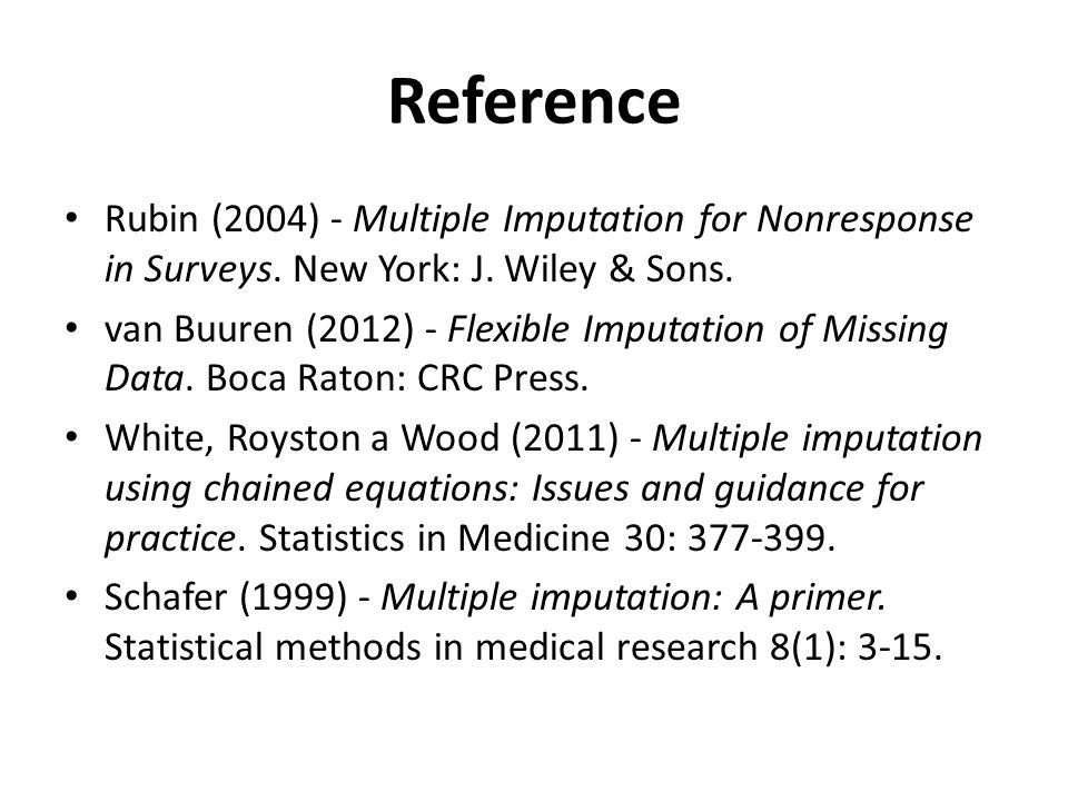 Reference Rubin (2004) - Multiple Imputation for Nonresponse in Surveys. New York: J. Wiley & Sons.