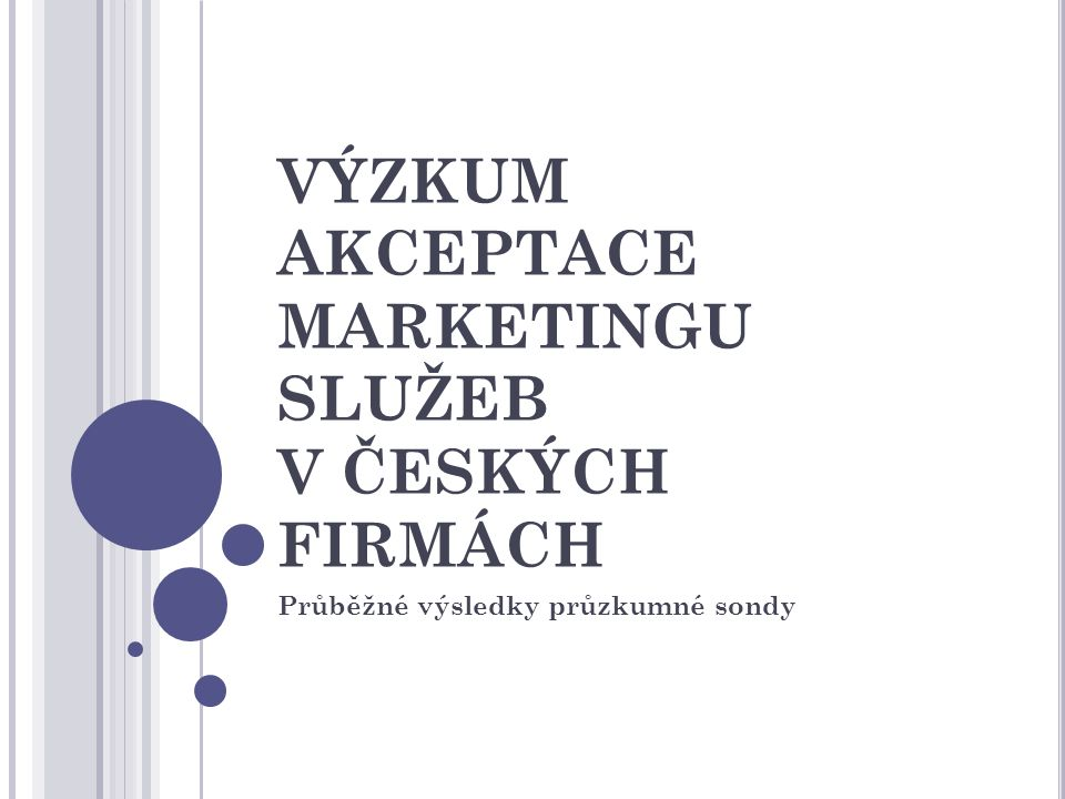 VÝZKUM AKCEPTACE MARKETINGU SLUŽEB V ČESKÝCH FIRMÁCH