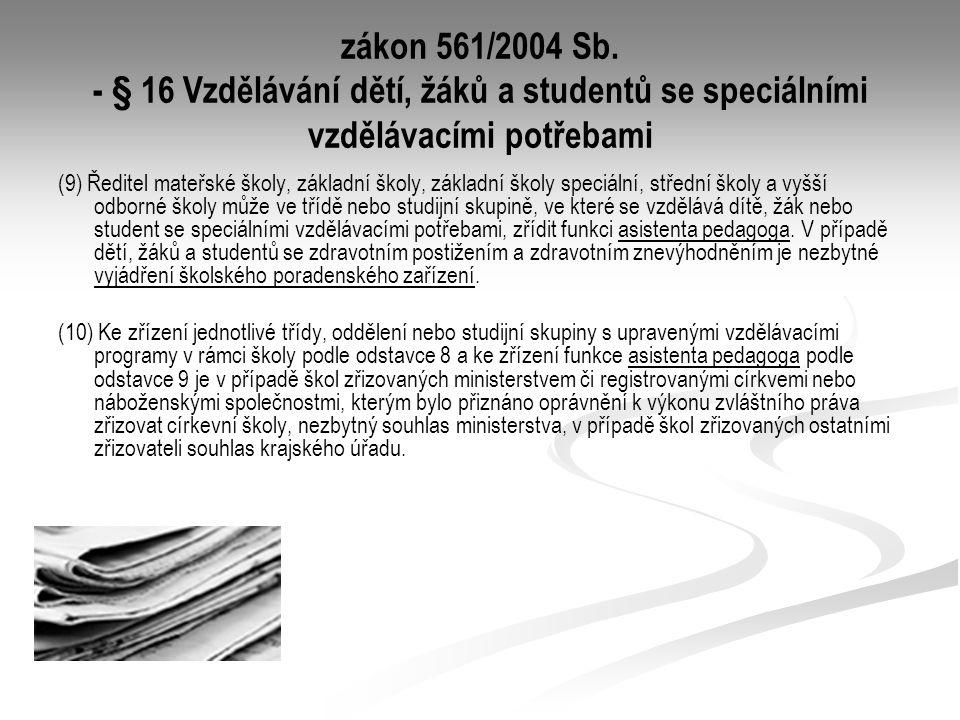 zákon 561/2004 Sb. - § 16 Vzdělávání dětí, žáků a studentů se speciálními vzdělávacími potřebami