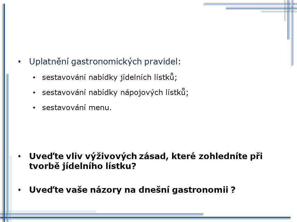 Uplatnění gastronomických pravidel: