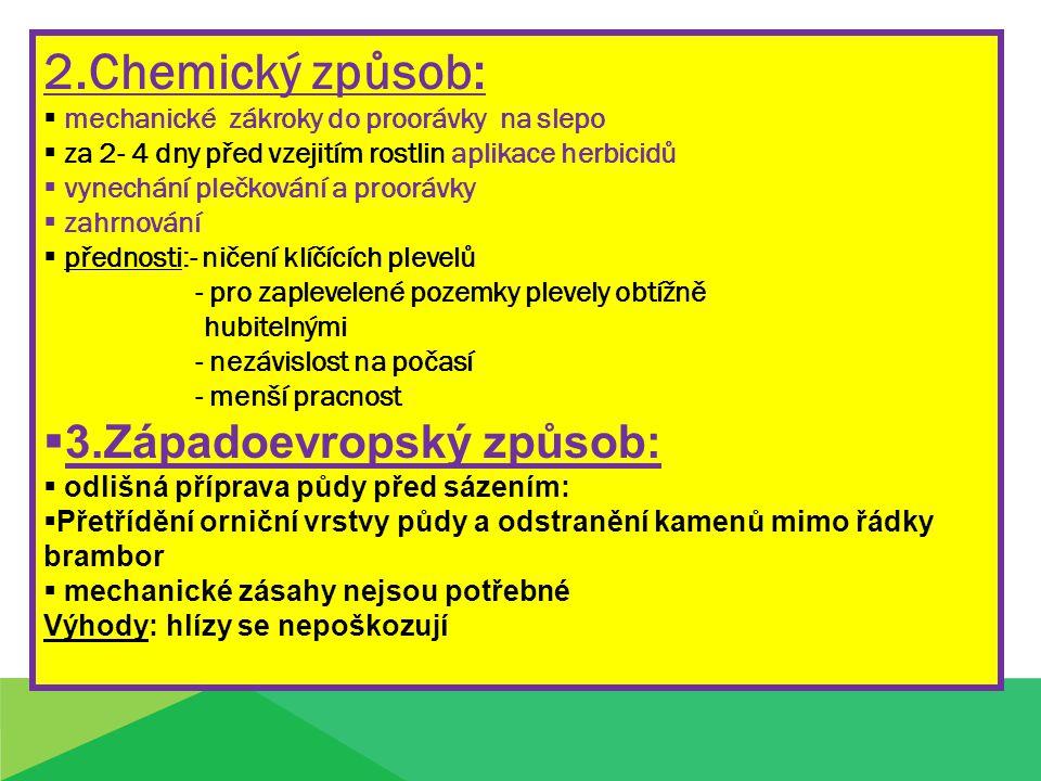 2.Chemický způsob: 3.Západoevropský způsob: