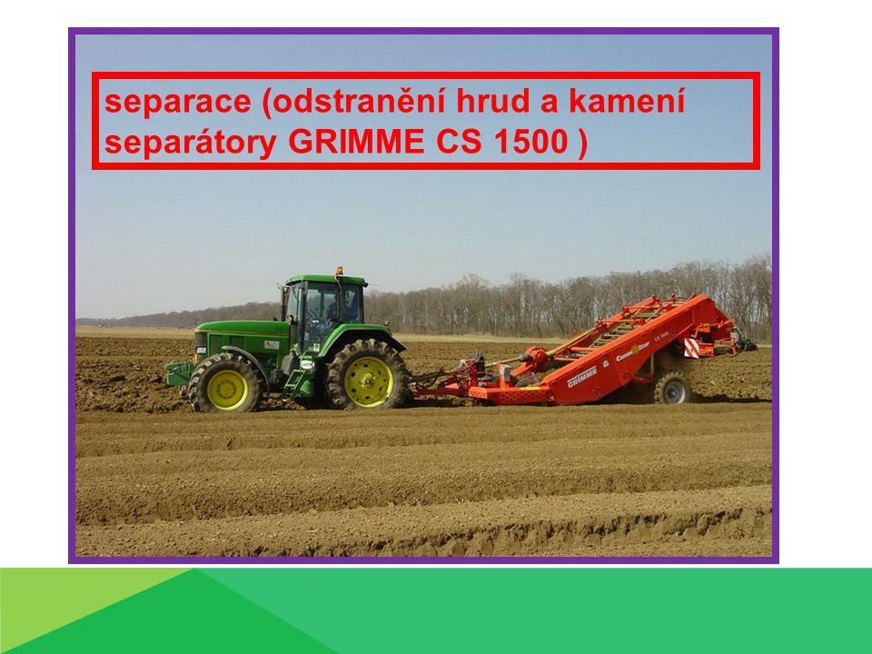 separace (odstranění hrud a kamení separátory GRIMME CS 1500 )