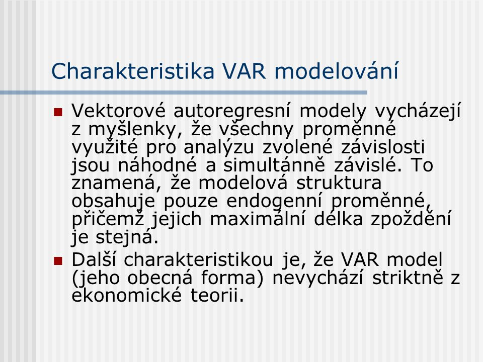 Charakteristika VAR modelování