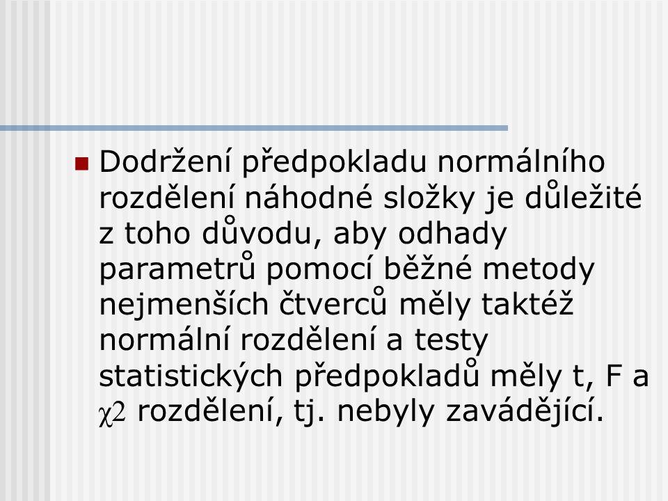 Dodržení předpokladu normálního rozdělení náhodné složky je důležité z toho důvodu, aby odhady parametrů pomocí běžné metody nejmenších čtverců měly taktéž normální rozdělení a testy statistických předpokladů měly t, F a χ2 rozdělení, tj.