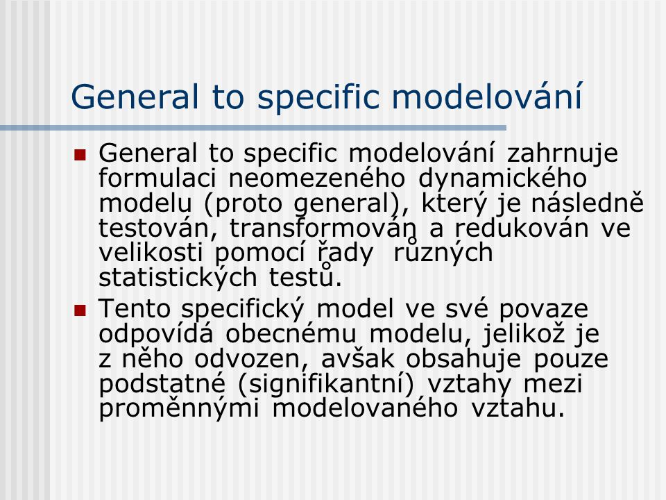 General to specific modelování