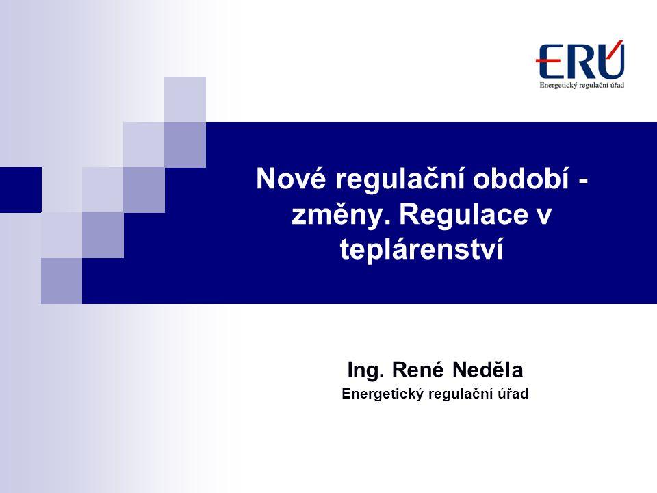 Nové regulační období - změny. Regulace v teplárenství