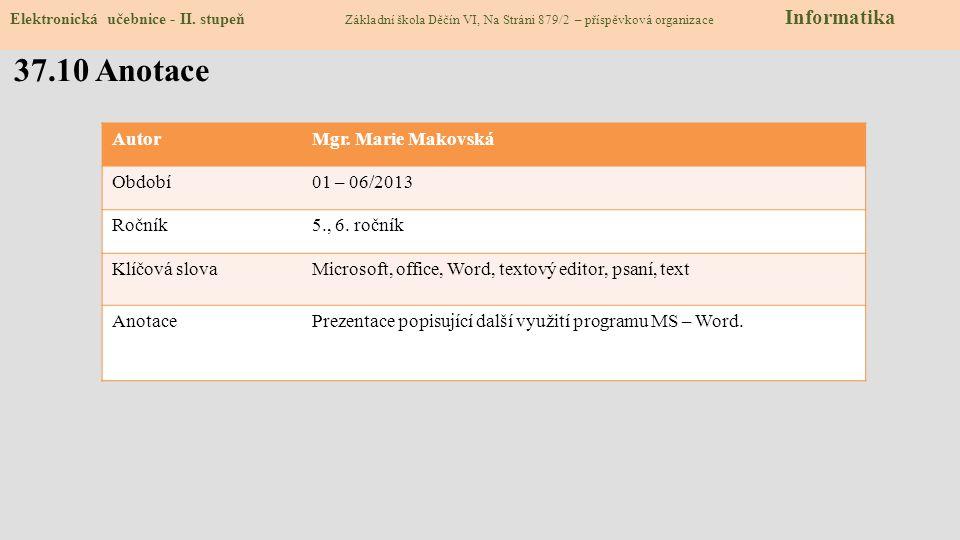 37.10 Anotace Autor Mgr. Marie Makovská Období 01 – 06/2013 Ročník