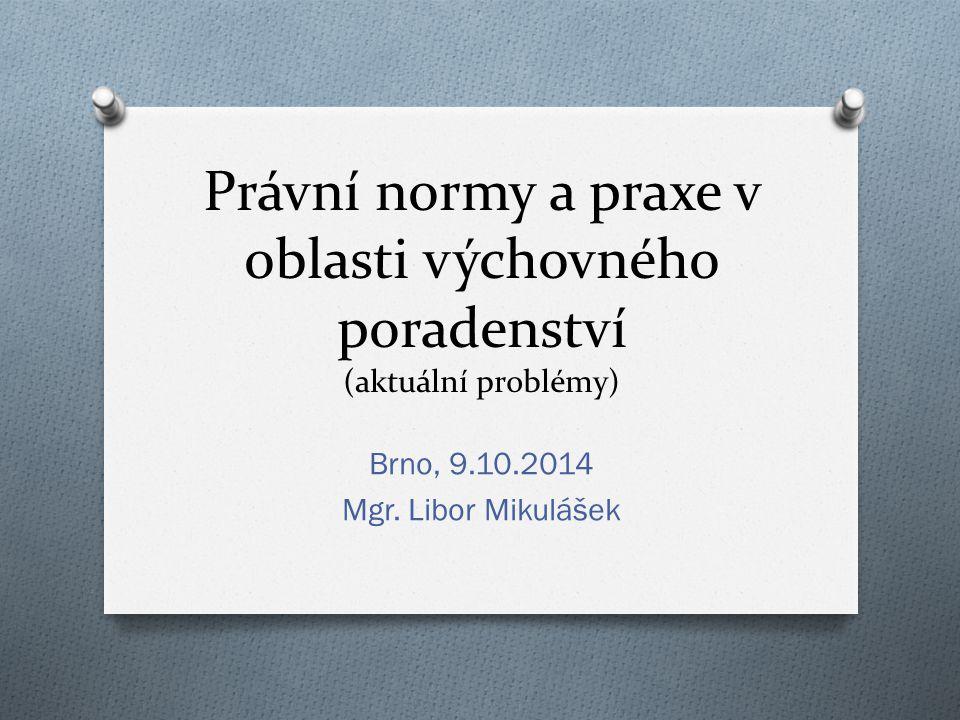 Brno, 9.10.2014 Mgr. Libor Mikulášek