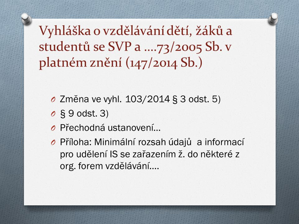 Vyhláška o vzdělávání dětí, žáků a studentů se SVP a …. 73/2005 Sb