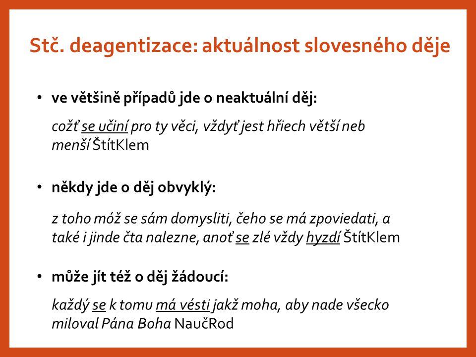Stč. deagentizace: aktuálnost slovesného děje