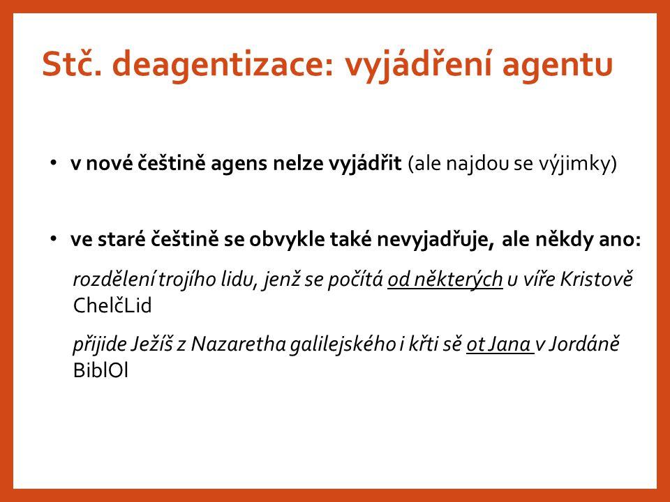 Stč. deagentizace: vyjádření agentu
