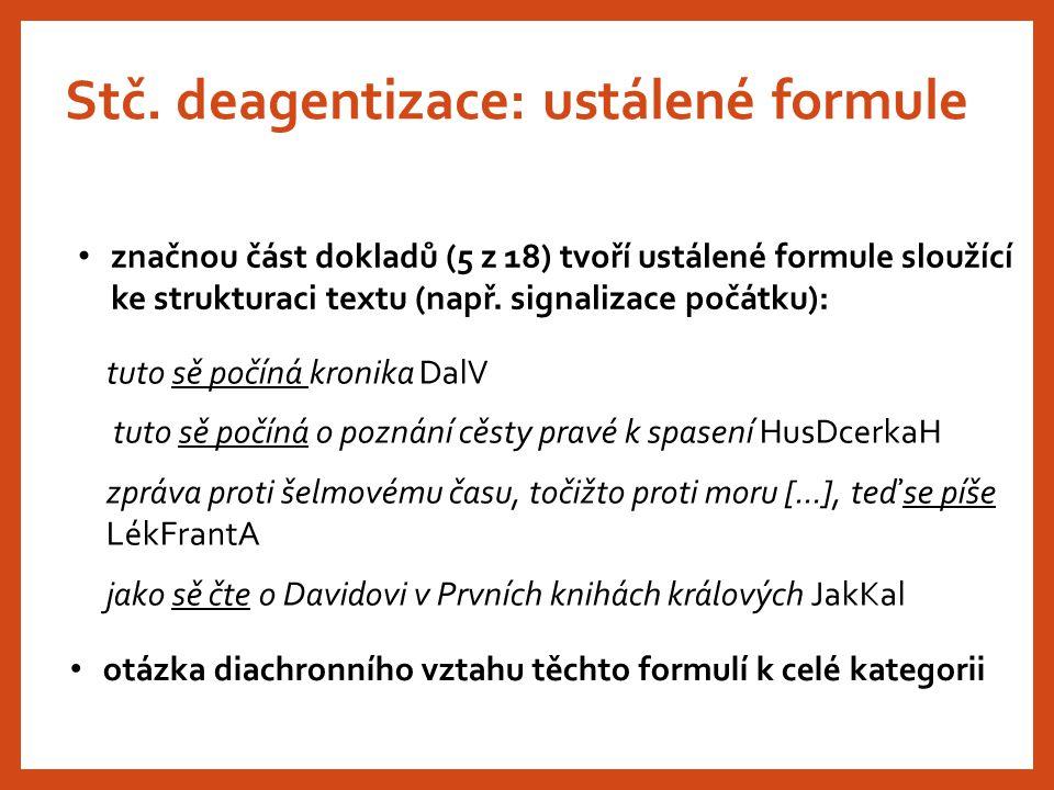 Stč. deagentizace: ustálené formule
