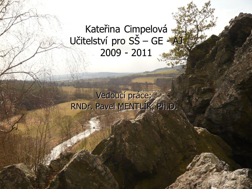 Kateřina Cimpelová Učitelství pro SŠ – GE - AJ 2009 - 2011