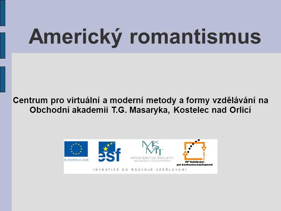 Americký romantismus Centrum pro virtuální a moderní metody a formy vzdělávání na.