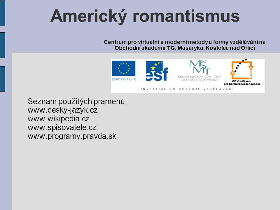 Americký romantismus Seznam použitých pramenů: www.cesky-jazyk.cz