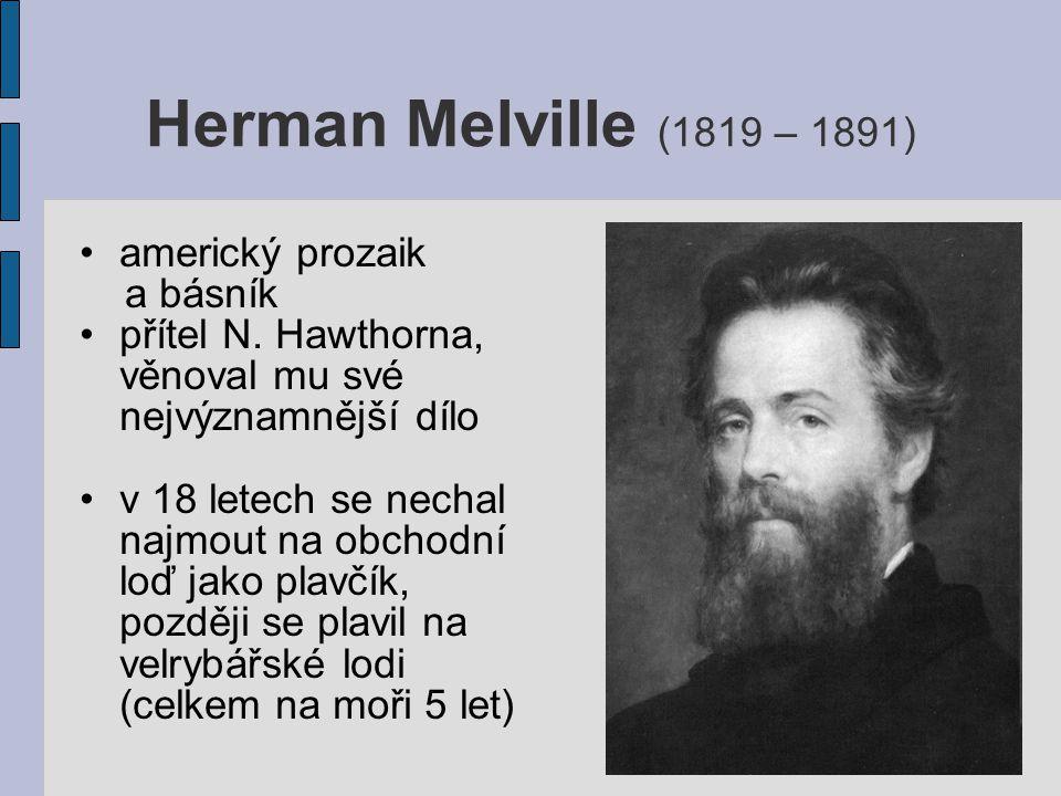 Herman Melville (1819 – 1891) americký prozaik a básník
