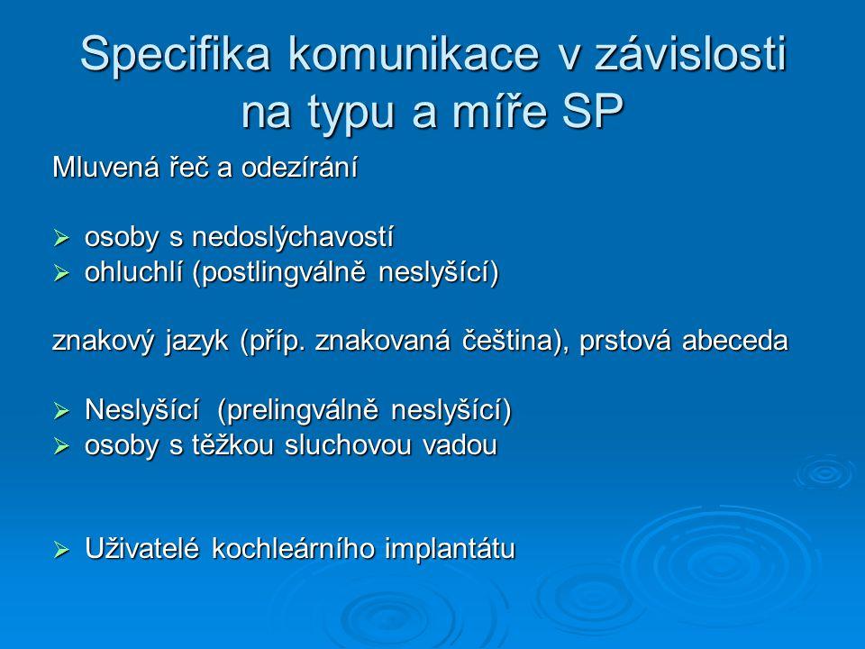 Specifika komunikace v závislosti na typu a míře SP