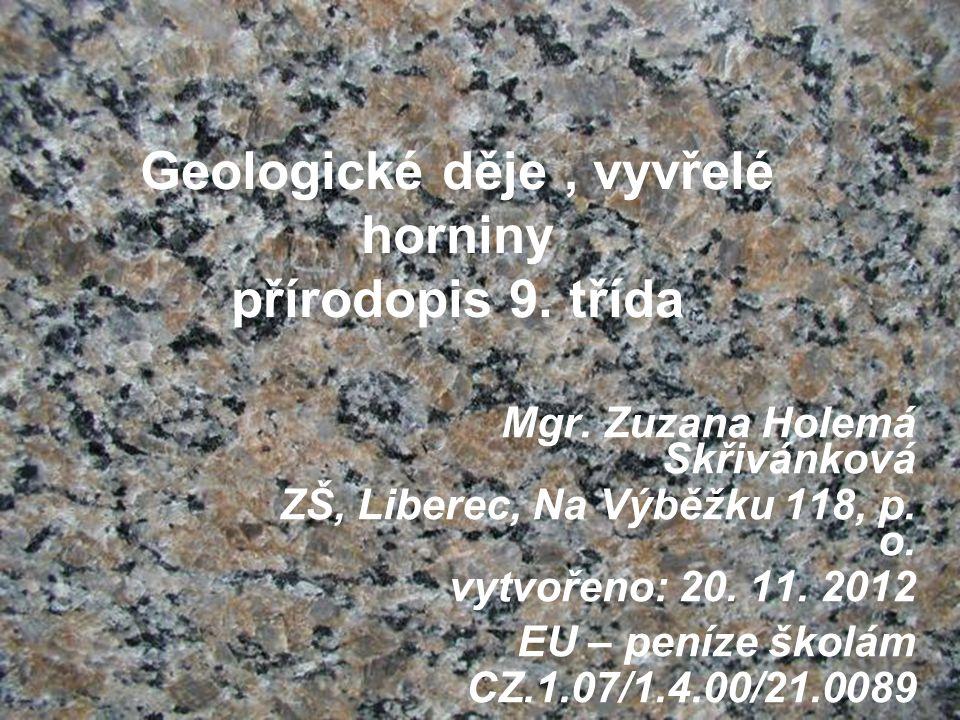 Geologické děje , vyvřelé horniny přírodopis 9. třída