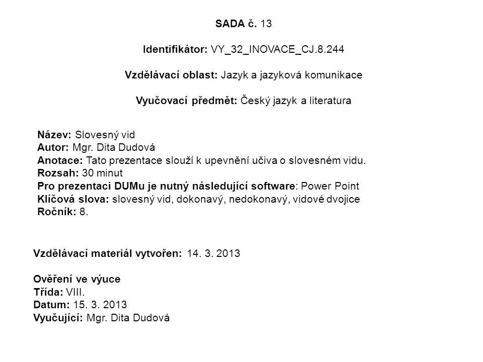 SADA č. 13 Identifikátor: VY_32_INOVACE_CJ. 8