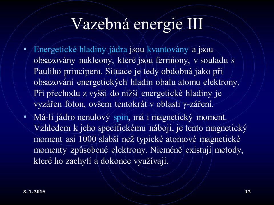 Vazebná energie III