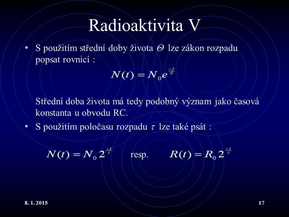 Radioaktivita V S použitím střední doby života  lze zákon rozpadu popsat rovnicí :