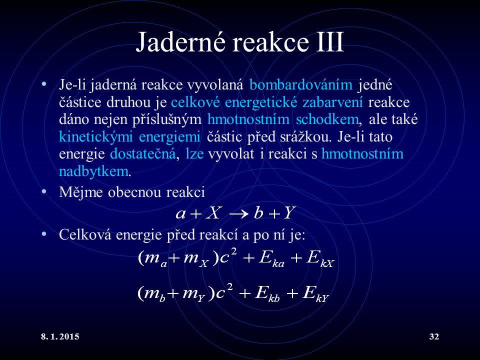 Jaderné reakce III