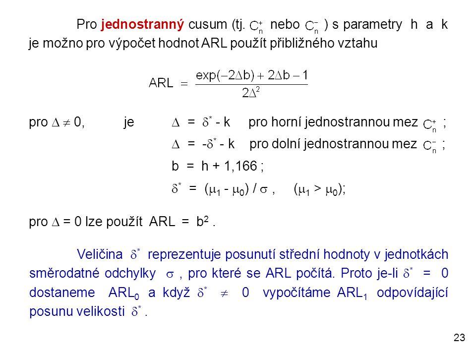 pro   0, je  = * - k pro horní jednostrannou mez ;