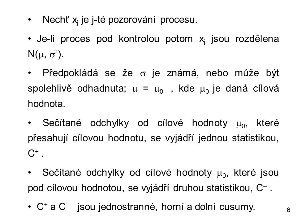 Nechť xj je j-té pozorování procesu.