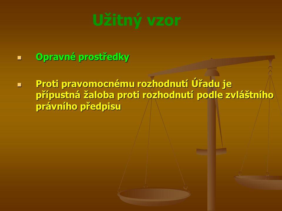 Opravné prostředky Proti pravomocnému rozhodnutí Úřadu je přípustná žaloba proti rozhodnutí podle zvláštního právního předpisu.